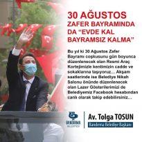 "30 AĞUSTOS ZAFER BAYRAMINDA ""EVDE KAL BAYRAMSIZ KALMA"""